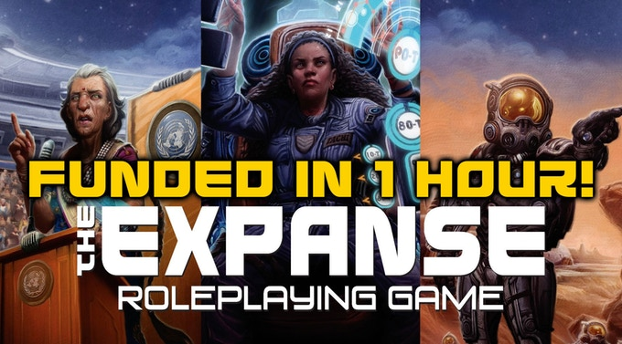 The Expanse RPG Kickstarter Live and Funded in One HOUR!!