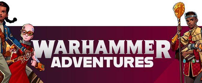Warhammer Adventures Draws Closer (Games Workshop)