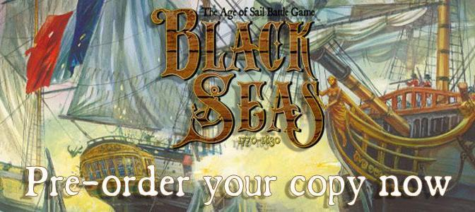 I See No Ships!  New pre-orders for Black Seas. Warlord Games